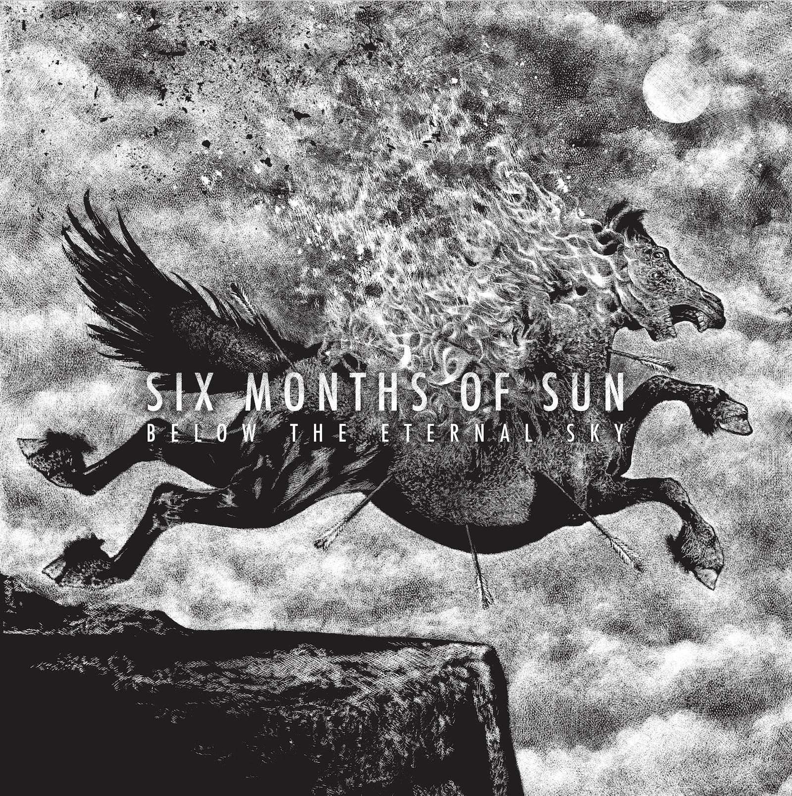 Six Months Of Sun - Below The Eternal Sky